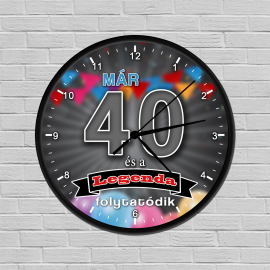 Legendás születésnapi óra 40
